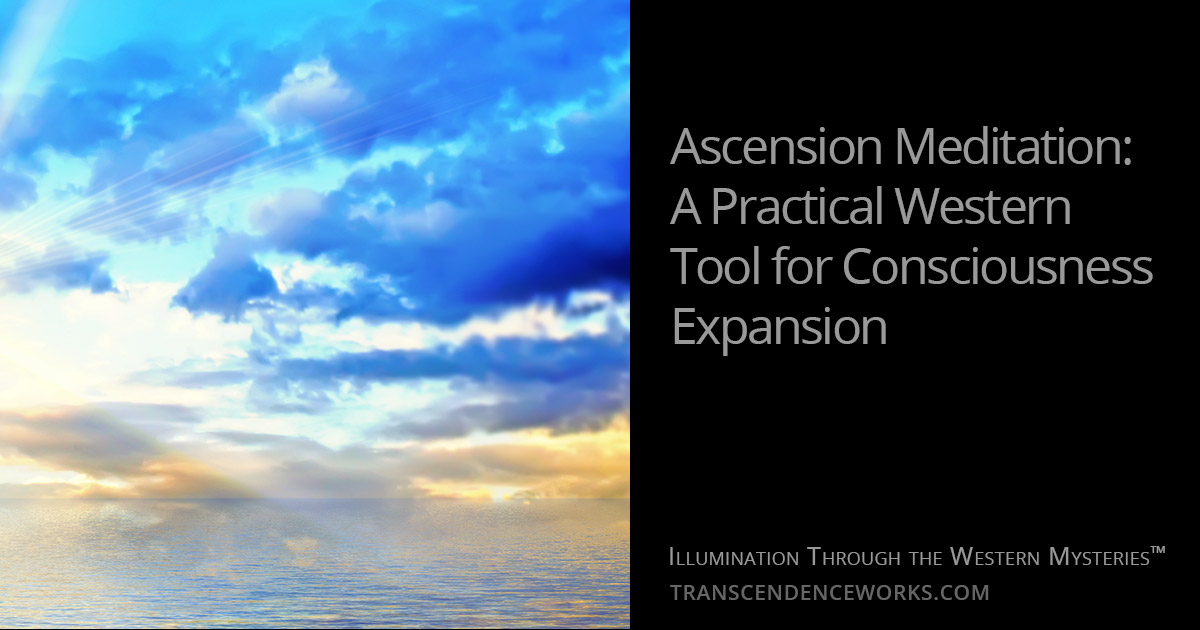 Ascension Meditation: A Practical Western Tool For Consciousness Expansion