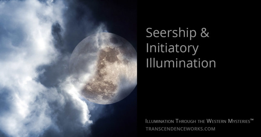 Seership & Initiatory Illumination