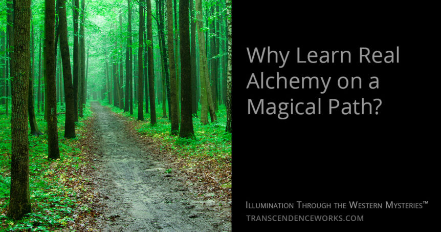 Why Learn Real Alchemy on a Magical Path?