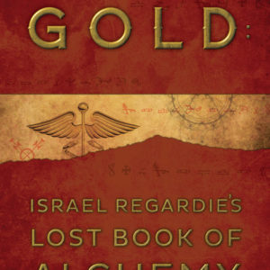 Gold Israel Regardies's Lost Book of Alchemy