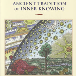 Gnosticism New Light Ancient Tradition Inner Knowing
