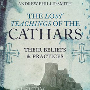 Lost Teachings Cathars