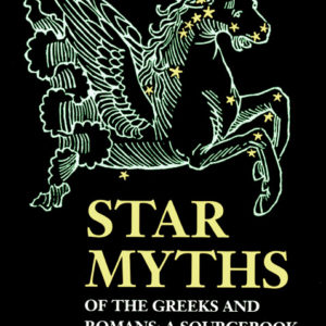 Star Myths Greeks Romans Sourcebook