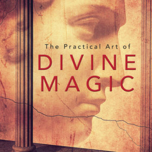 The Practical Art of Divine Magic